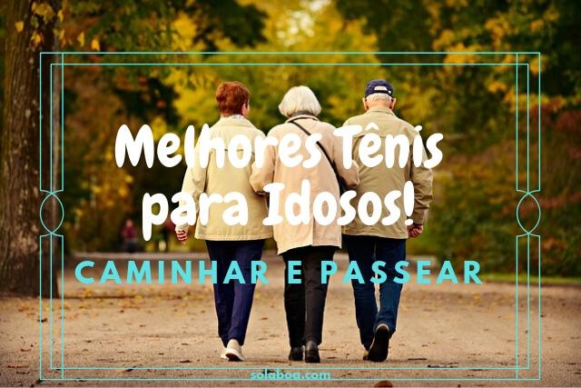 melhores tênis para pessoas idosas
